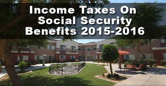 Income Taxes On Social Security Benefits 2015-2016
